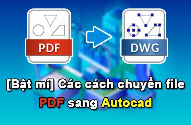 [Bật mí] Các cách chuyển file PDF sang Autocad