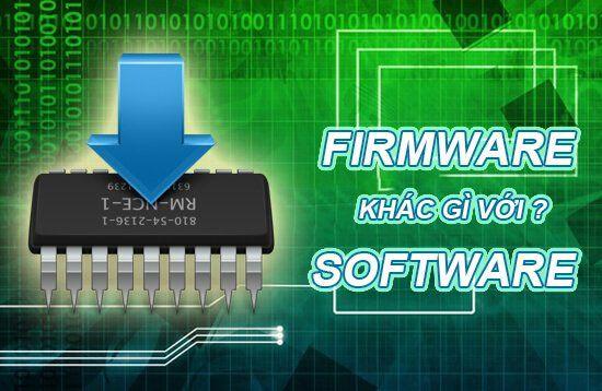 Sự khác nhau giữa Firmware và Software ?