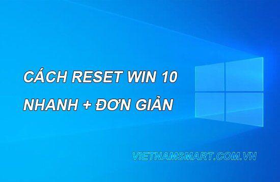 Cách reset win 10 đơn giản nhất