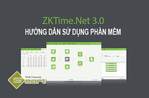 Hướng dẫn sử dụng phần mềm ZKTimenet 3.0