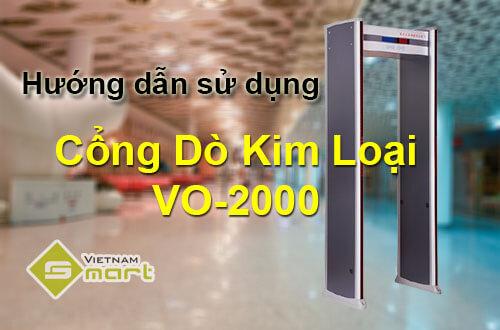 Hướng dẫn sử dụng cổng dò kim loại VO-2000