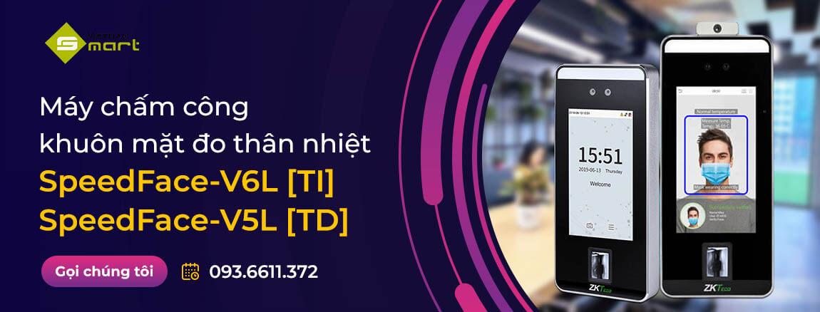 Máy chấm công khuôn mặt đo thân nhiệt V5L TD - V6L TI